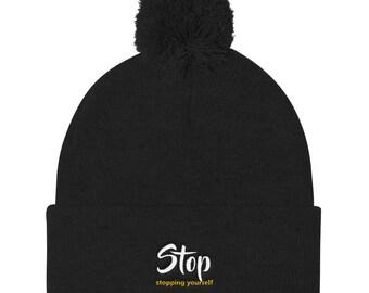 Stop Stopping Yourself Pom Pom Knit Cap