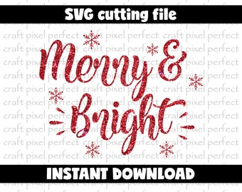 Christmas Svg, Merry And Bright Svg Cut File, Christmas Sayings Svg, Holiday Svg, Merry Christmas Svg File, Snowflake Cut File, Winter Svg