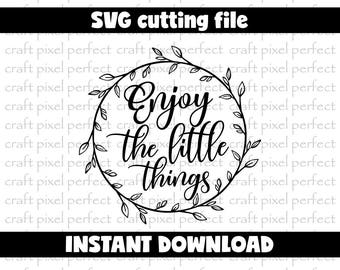 Enjoy The Little Things Svg, Svg Quote, Inspirational Svg, Coffe Mug Svg, Home Decor Svg, Wood Sign Svg, Vinly Decal Svg, Life Quote Svg