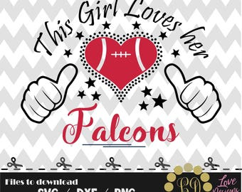This girl loves her falcons svg,png,dxf,shirt,jersey,football,college,university,decal,proud mom,texas,atlanta,download,decoration,sport,svg