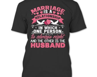 Marriage Is A Relationship T Shirt, The Other Is The Husband T Shirt