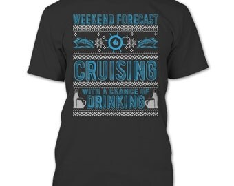 Weekend Forecast Cruising T Shirt, Coolest Cruising T Shirt