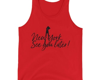 NY See You Later Unisex Tank Top!