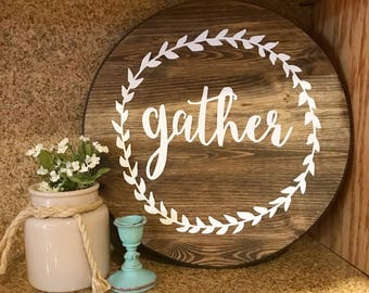 Ready to ship!**   Gather round stained wood sign