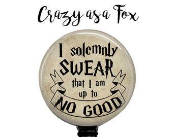 I Solemnly Swear that I am up to No Good Retractable Badge Holder,  Badge Reel, Lanyard, Stethoscope ID Tag, Nurse, Harry Potter inspired