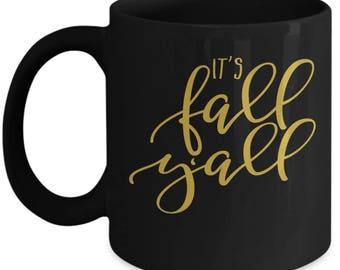 It's Fall Y'All - High Quality Black w/ Gold Ceramic 11 oz or 15 oz Coffee Mug - Tea Hot Chocolate Thanksgiving Gift Mom Wife Sister Teacher