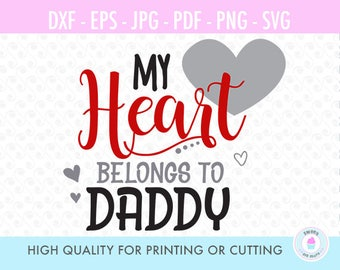 My heart belongs to daddy, svg file, silhouette, cricut, screen printing, graphic design, digital cut files, SVG, DXF, PNG, S20