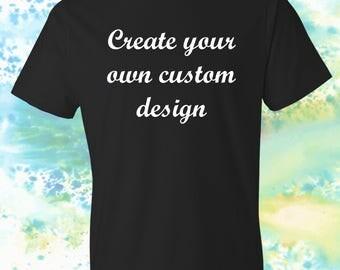 Custom tee graphic t-shirt Create your own design