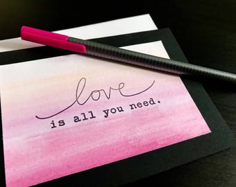 "Handmade Ombre Watercolor ""Love Is All You Need"" Valentine Card"
