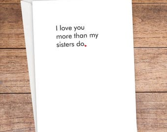 I Love You More Than My Siblings Card