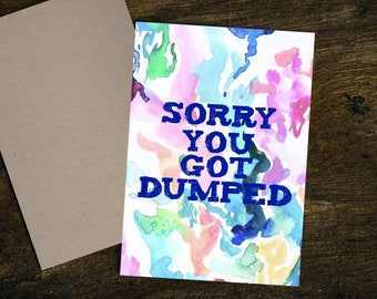 Sorry You Got Dumped - A5 Greetings Card