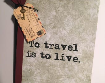 To Travel is to Live Journal