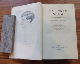 The Jungle is Neutral F. Spencer Chapman Second Impression February 1949