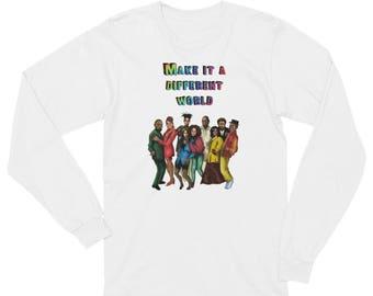 Make it a Different World Unisex Long Sleeve T-Shirt
