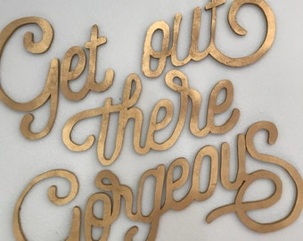 Get out there Gorgeous Wall Decor