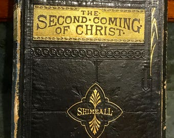 1873 The Second Coming of Christ Rare Hardback Book by Rev. Shimeall