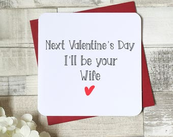 Next Valentine's Day i'll be your wife, fiance card, valentine card, love card, fiancee card, husband to be card, wife to be,uk seller