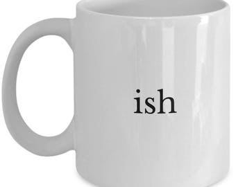 Ish Coffee Mug