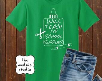 Will Teach for School Supplies - Teacher Adult Graphic Tshirt Shirt