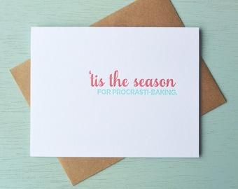Letterpress Holiday Card - 'Tis the Season for Procrastibaking - NQH-171