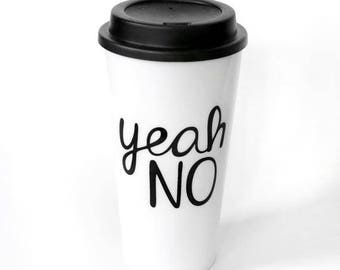 Travel Tumbler Mug - Coffee Mug - Yeah No