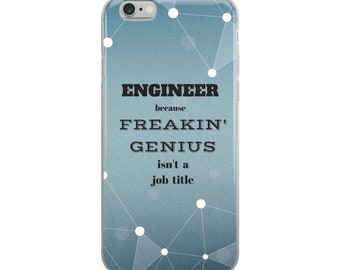 Engineer because Freakin' Genius isn't a Job Title Cell Phone Case iPhone Case 6 Plus, 6/6s, 7 Plus, 8 Plus, X