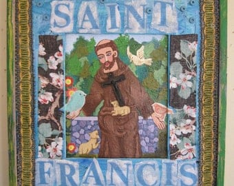 Saint Francis of Assisi -  BIRDS & FLOWERS -  Original Fabric Folk Art Collage Assemblage - Recycled Materials -  myBonny