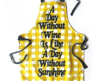 Vintage Apron Wine Lover Apron / A Day Without Wine / Bib Apron / Chef's Apron / Gift for Her / Novelty Apron / Yellow and Black Apron
