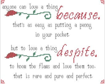 Anyone can love a thing because - Patrick Rothfuss quote digital cross-stitch pattern