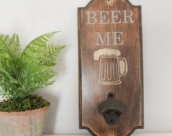 Wall mount bottle opener - man cave bottle opener - beer me - bar accessory - bar decor - beer opener - bottle opener