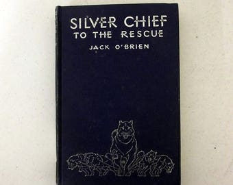 Silver Chief to the Rescue by Jack O'Brien - 1937 -- Childrens Novel