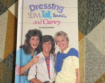 Vintage 1987 Dressing Slim, Tall, Small and Curvy Especially For Girls Series Book