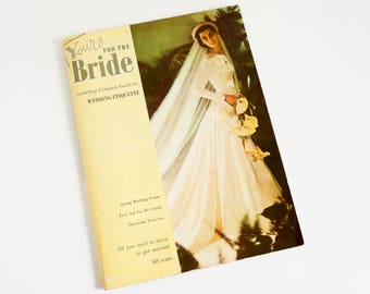 Vintage 1940s Bride Magazine / Yours For The Bride Spring 1949 / Etiquette Bridal Party Gowns Fashions Wedding Planning 40s Style