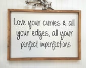 "Love Your Curves & All Your Edges, All Your Perfect Imperfections Framed Farmhouse Wood Sign 16"" x 24"" Farmhouse Decor Sign"