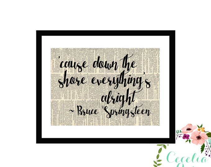 Cause Down The Shore Everything's Alright Bruce Springsteen Typography Farmhouse Vintage Book Page Art Box Frame or Print