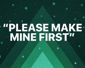 MAKE MINE FIRST ~ Addon to your order to get your ornament created first