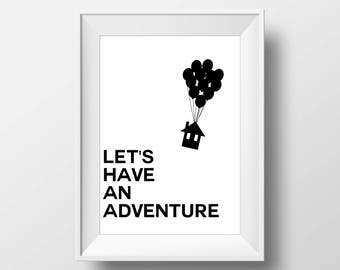 Let's Have an Adventure, Up, Wall Decor, Poster, art prints, minimalist, Sign, black and white, Stylish, Modern, Instant Download, Hipster