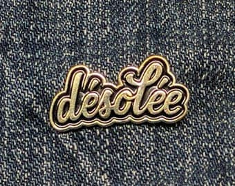 Desolee (Sorry) - Soft Enamel Pin