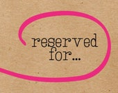 Reserved for Cassie