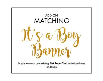 Printable It's a Boy Banner Add-On To Match Any Party Invitation Theme or Design Printable Digital File, Boy Baby Shower