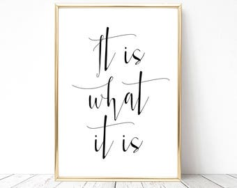 SALE -50% It Is What It Is Digital Print Instant Art INSTANT DOWNLOAD Printable Wall Decor