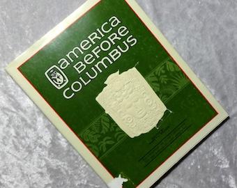America Before Columbus by Nancy L. Kelker, Vintage 1985 Pre-Columbian Art Book with Dust Jacket, San Antonio Museum, FREE SHIPPING