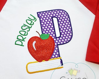 First Day of School Shirt - Back to School Shirt- Kid Shirt with Name - Personalized Shirt for Kids - Apple Applique Shirt - Applique Letter