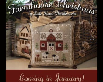 Join our Auto-Ship Club! Pre-order NEW Farmhouse Christmas Stitch-A-Long SAL cross stitch patterns or Kit by Little House Needleworks