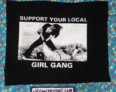Support your local girl gang PATCH super feminist super brutal super DEAL WITH it