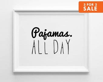 Typography Print, Wall Art, Pajamas All Day Print, Black and White, Scandinavian Art, Minimalist, Pajamas All Day
