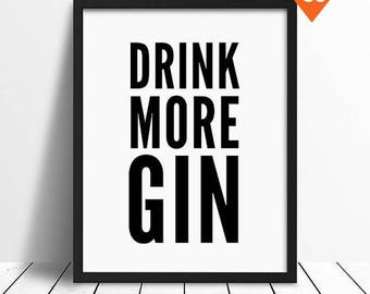 Drink More Gin, Wedding Sign, motivational poster, wall art, gin print, minimalist, black and white prints, wall decor, wedding motto