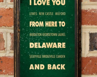 Delaware DE I Love You From Here And Back Wall Art Sign Plaque Gift Present Personalized Custom Color Home Decor Vintage Style Antiqued
