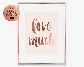 LOVE MUCH Rose Gold Foil ART Print Blush Pink Poster Newlywed Gift Script Poster Nursery Decor Inspirational Wall Art Modern Dorm Decor A44