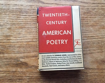 Twentieth Century American Poetry Selections by Conrad Aiken - Emily Dickinson   Edward A. Robinson   Edna St. Vincent Millay   T.S. Eliot